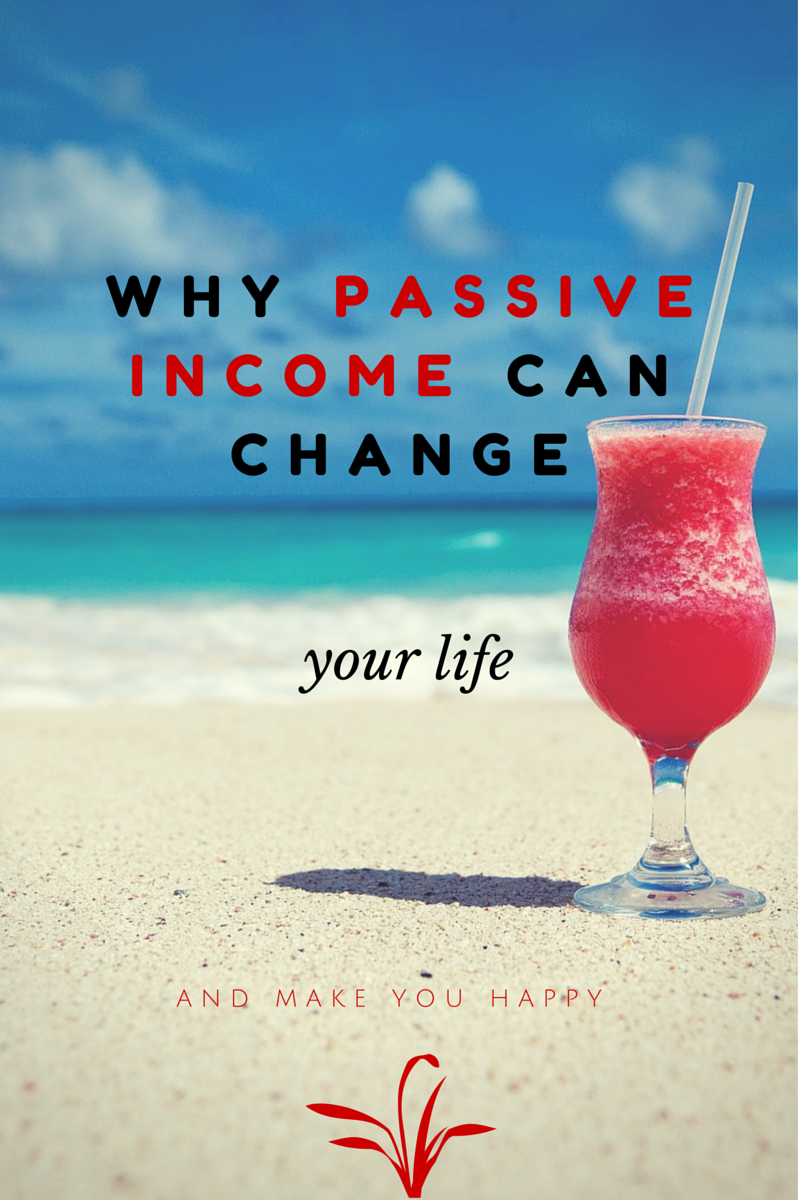 passive income can change your life