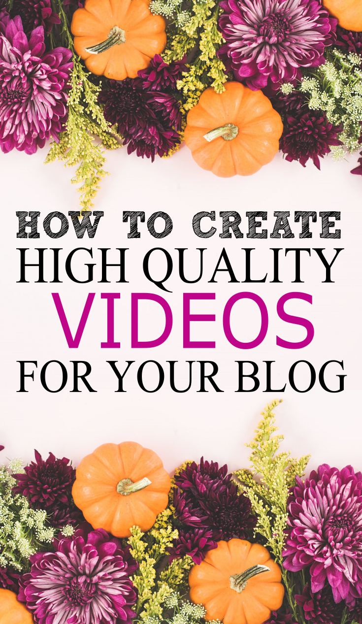 how-to-create-high-quality-videos-for-your-blog