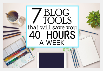 7-blog-tools-that-will-save-you-40-hours-a-week